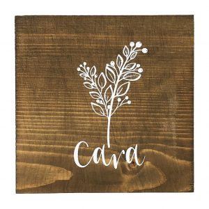 Cara, wood sign designed by Once Upon A Dandelion